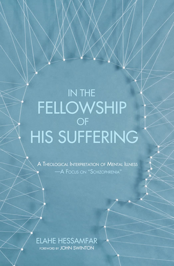 In 'the fellowship of His suffering:' A Theological Interpretation of Mental Illness.